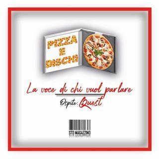 Pizza e dischi - Ep.2 - La voce di chi vuol parlare con Quest