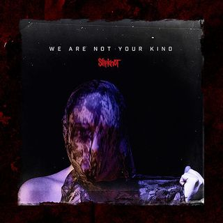 Metal Hammer of Doom: Slipknot: We Are Not Your Kind Review