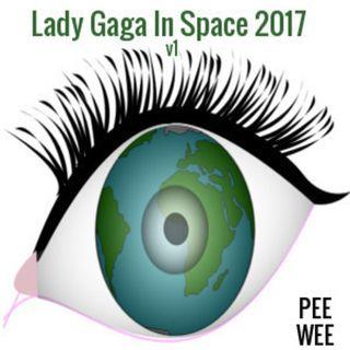 Lady Gaga In Space 2017 v1