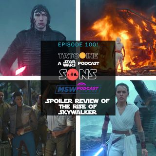 100th Episode Special! The Rise of Skywalker Spoiler Review