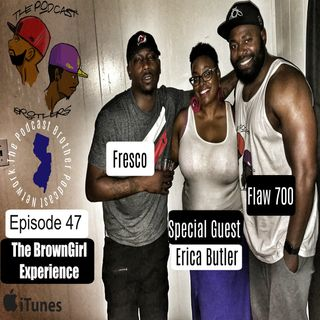 The Brown Girl Experience |  Episode 47 W/ @The_browngirl