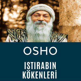 Osho - Farkındalık  Istırabın Kökenleri