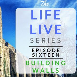 Life Live Episode 16 - Building Walls | Suicide, Depression and Life Lessons