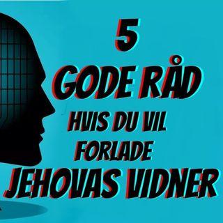 #60: 5 gode råd til at forlade Jehovas Vidner