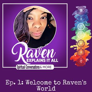 Episode 1: Welcome to Raven's World