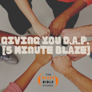 Giving You D.A.P. [5 Minute BLAZE]