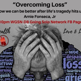 """Overcoming Loss."" How we can be better after life's tragedy hits us"