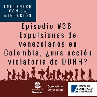 Expulsiones de Venezolanos en Colombia, una acción violatoria de DDHH