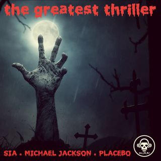 Kill_mR_DJ - The Greatest Thriller (Sia VS Michael Jackson VS Placebo)