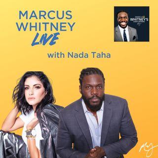 Marcus Whitney LIVE Ep. 23 - Nada Taha