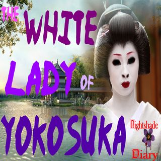 The White Lady of Yokosuka & Other Ghost Stories | Podcast