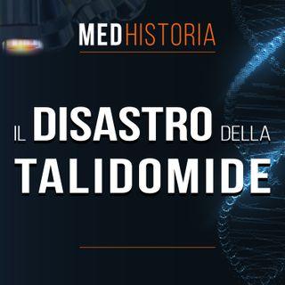 #1 | Il disastro della Talidomide