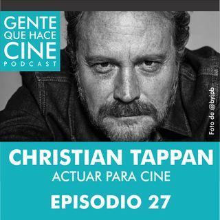 EP27: CINE Y ACTUACIÓN (Christian Tappan)