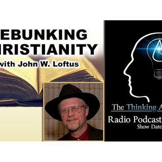 Debunking Christianity (with John W. Loftus)