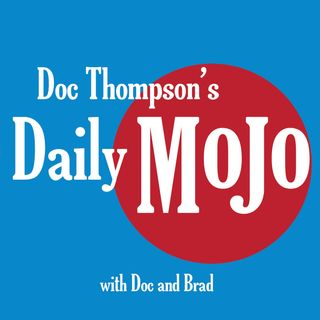 Doc Thompson's Daily MoJo