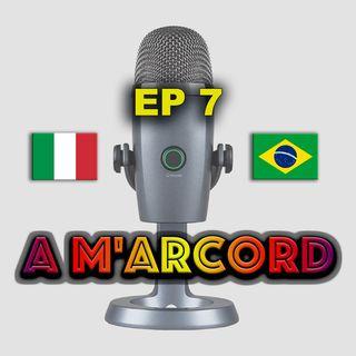 EP 07 – Pracinha Mattei