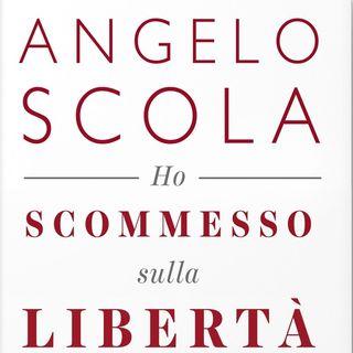 """Angelo Scola """"Ho scommesso sulla libertà"""""""