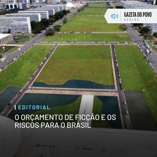 Editorial: O Orçamento de ficção e os riscos para o Brasil