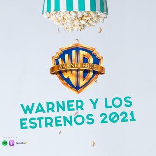 Warner y sus estrenos 2021 - Episodio 23