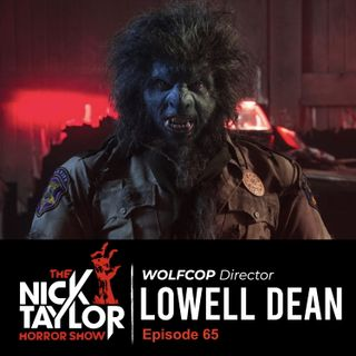 WOLFCOP Director, Lowell Dean [Episode 65]