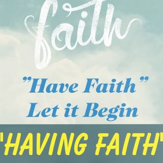 Having Faith Part II Ep 21