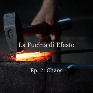 Ep. 2 - CHAOS
