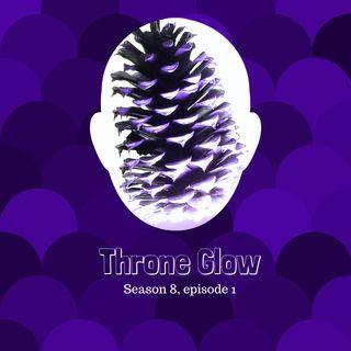 Throne Glow: Season 8 Ep. 2
