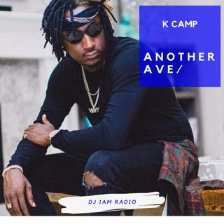 Another Ave: Episode 3 - Best of K. Camp - DJ iAM