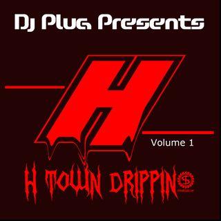 H-Town Drippin'