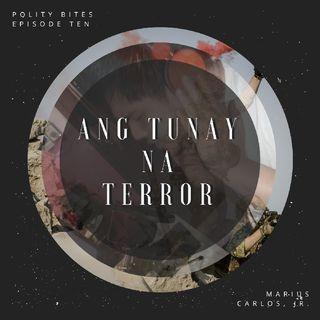 EPISODE TEN: ANG TUNAY NA TERROR