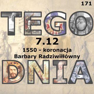 Tego dnia: 7 grudnia (koronacja Barbary Radziwiłłówny)