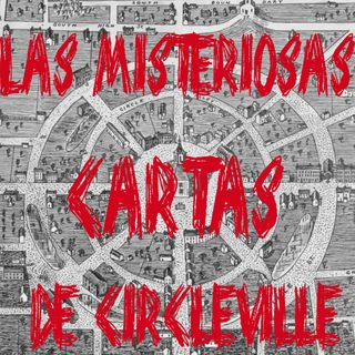 Ep 25 - Las Cartas Misteriosas de Circleville