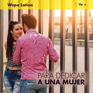 Especial Latinas para dedicarle a una mujer