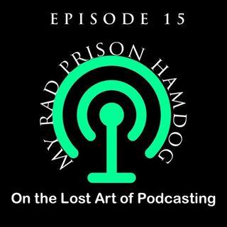 Episode 15 - My RAD Prison Hamdog