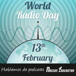 Nación Podcaster 111 Dia  mundial de la radio, hablemos de podcasts