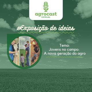 Jovens no campo - A nova geração do agro