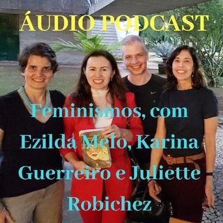 Feminismos, com Ezilda Melo e Karina Guerreiro