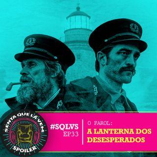 #SQLVS 33 - O FAROL: A Lanterna Dos Desesperados
