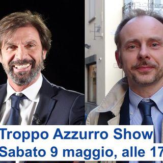 Troppo Azzurro Show #1 - Filippo Galli e Mirko Volpi