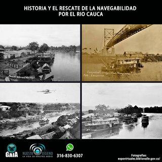NUESTRO OXÍGENO Historia y el rescate de la navegabilidad por el rio cauca