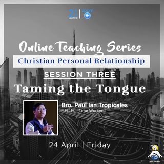 Episode 04 - CPR Session 3 : Taming the Tongue with Bro. Paul Tropicales