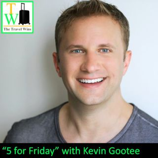 5 for Friday with Kevin Gootee