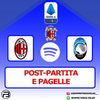 MILAN-ATALANTA 0-3 | PAGELLE e Post Partita