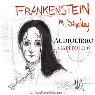 FRANKENSTEIN - M. Shelley ☆ Capitolo 6 ☆ Audiolibro ☆