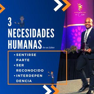 3 Necesidades humanas de un Líder