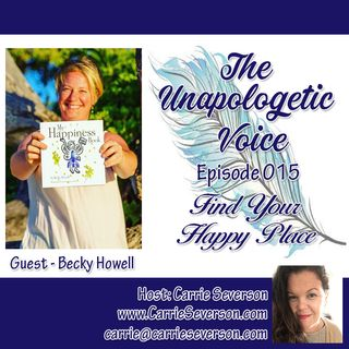 Find Your Happy Place w/ guest Becky Howell | Episode 015