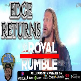 WWE Royal Rumble 2020 PPV Post Show: Edge Returns! The RCWR Show 1-26-2020