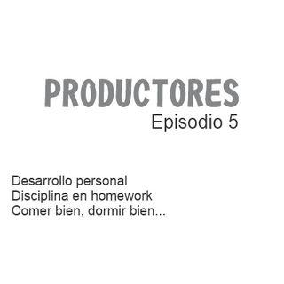 Episodio 5 - Desarrollo personal para crear buenos hábitos y lograr producciones aún más profesionales