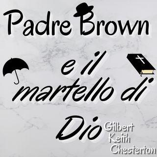 Padre Brown e il martello di Dio - Gilbert Keith Chesterton