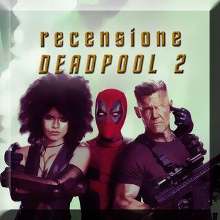 Recensione Deadpool 2 (senza spoiler)